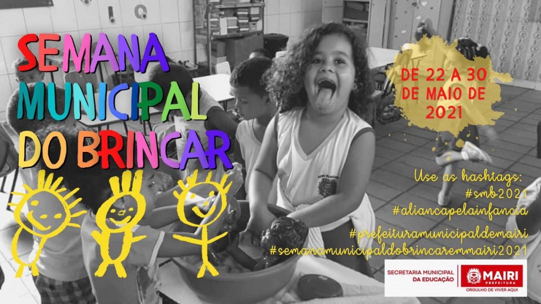 """Prefeitura de Mairi promove, pelo 3º ano consecutivo, a """"Semana Municipal do Brincar"""""""